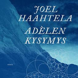 Haahtela, Joel - Adèlen kysymys, äänikirja