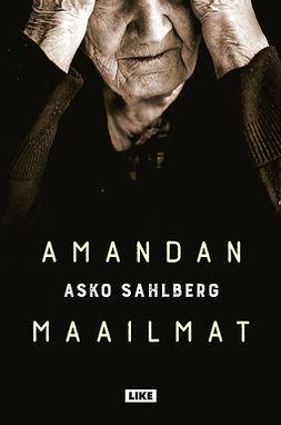 Sahlberg, Asko - Amandan maailmat, e-kirja
