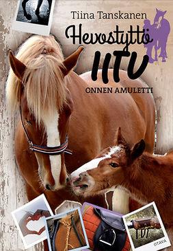Tanskanen, Tiina - Onnen Amuletti, e-kirja