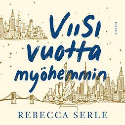 Serle, Rebecca - Viisi vuotta myöhemmin, äänikirja