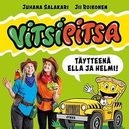 Salakari, Juhana - Vitsipitsa - täytteenä Ella ja Helmi, äänikirja