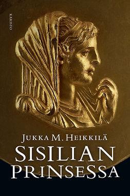 Heikkilä, Jukka M. - Sisilian prinsessa, e-kirja