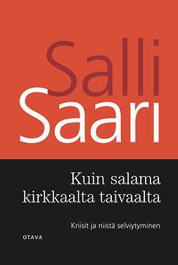 Saari, Salli - Kuin salama kirkkaalta taivaalta: Kriisit ja niistä selviytyminen, e-kirja