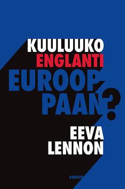 Lennon, Eeva - Kuuluuko Englanti Eurooppaan?, e-kirja