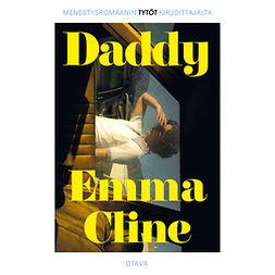 Cline, Emma - Daddy, äänikirja