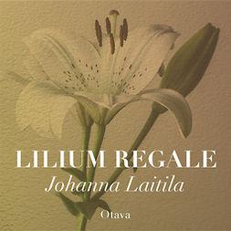 Laitila, Johanna - Lilium regale mp3, äänikirja
