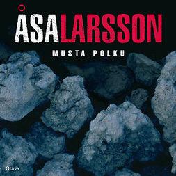 Larsson, Åsa - Musta polku, audiobook