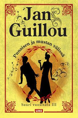 Guillou, Jan - Punaisen ja mustan välissä: Suuri vuosisata III, ebook