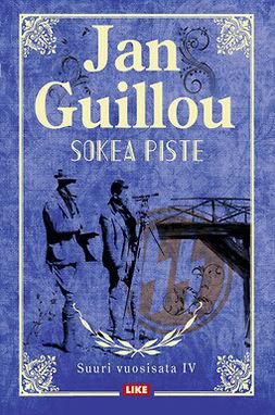 Guillou, Jan - Sokea piste: Suuri vuosisata IV, e-kirja