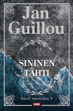Guillou, Jan - Sininen tähti: Suuri vuosisata V, ebook