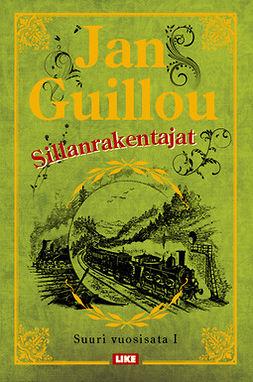 Guillou, Jan - Sillanrakentajat: Suuri vuosisata 1, ebook