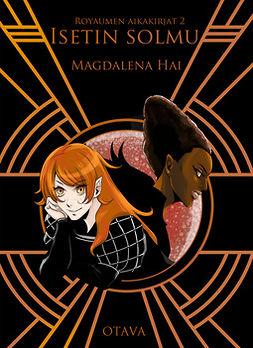 Hai, Magdalena - Isetin solmu, ebook