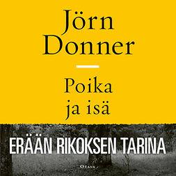 Donner, Jörn - Poika ja isä: Erään rikoksen tarina, äänikirja
