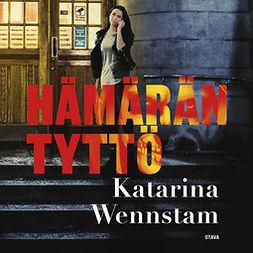 Wennstam, Katarina - Hämärän tyttö, äänikirja