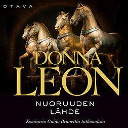 Leon, Donna - Nuoruuden lähde: Komisario Guido Brunettin tutkimuksia, äänikirja
