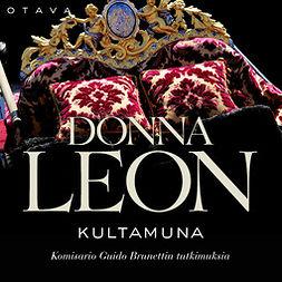 Leon, Donna - Kultamuna: Komisario Guido Brunettin tutkimuksia, audiobook