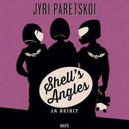 Paretskoi, Jyri - Shell's Angles ja beibit, audiobook