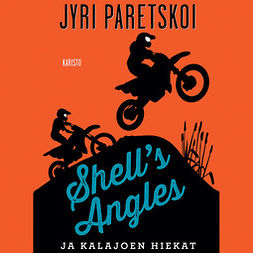 Paretskoi, Jyri - Shell's Angles ja Kalajoen hiekat, audiobook