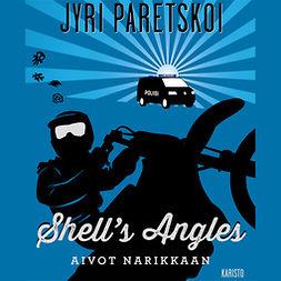 Paretskoi, Jyri - Shell's Angles - Aivot narikkaan, audiobook