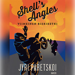 Paretskoi, Jyri - Shell's Angles - Viimeinen riskiretki, audiobook