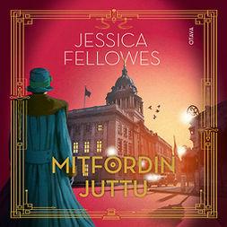 Fellowes, Jessica - Mitfordin juttu, äänikirja
