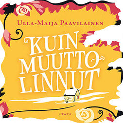 Paavilainen, Ulla-Maija - Kuin muuttolinnut, äänikirja