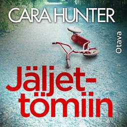 Hunter, Cara - Jäljettömiin, äänikirja