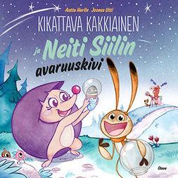 Harlin, Anttu - Kikattava Kakkiainen ja Neiti Siilin avaruuskivi, äänikirja
