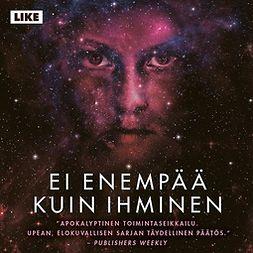 Neuvel, Sylvain - Ei enempää kuin ihminen: Themis-kansioiden kolmas kirja, äänikirja