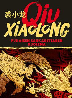 Qiu, Xiaolong - Punaisen sankarittaren kuolema, e-kirja