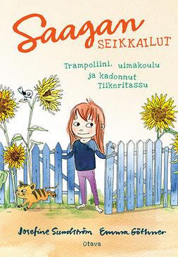 Sundström, Josefine - Saagan seikkailut - Trampoliini, uimakoulu ja kadonnut Tiikeritassu, e-kirja
