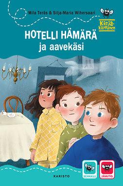 Teräs, Mila - Hotelli Hämärä ja aavekäsi, e-kirja