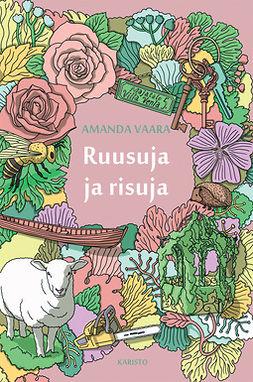 Vaara, Amanda - Ruusuja ja risuja, ebook