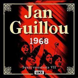 Guillou, Jan - 1968: Suuri vuosisata VII, audiobook
