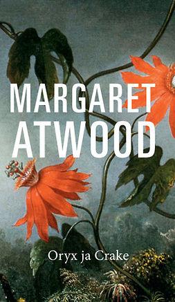 Atwood, Margaret - Oryx ja Crake, e-kirja