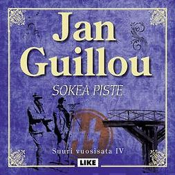 Guillou, Jan - Sokea piste: Suuri vuosisata IV, audiobook