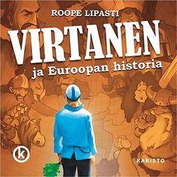 Lipasti, Roope - Virtanen ja Euroopan historia, äänikirja