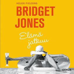 Fielding, Helen - Bridget Jones - elämä jatkuu, äänikirja