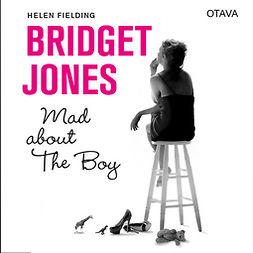 Fielding, Helen - Bridget Jones - Mad about the boy, äänikirja