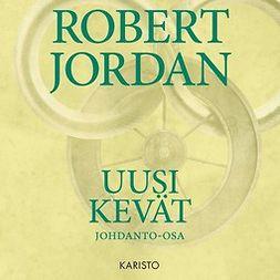 Jordan, Robert - Uusi Kevät, äänikirja
