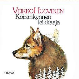 Huovinen, Veikko - Koirankynnen leikkaaja, äänikirja