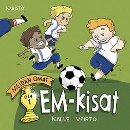 Veirto, Kalle - Meidän omat EM-kisat, audiobook