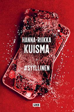 Kuisma, Hanna-Riikka - Syyllinen, ebook