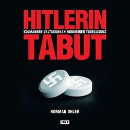 Ohler, Norman - Hitlerin tabut: Kolmannen valtakunnan huumeinen todellisuus, äänikirja