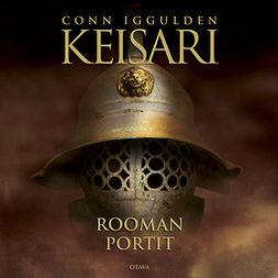 Iggulden, Conn - Keisari I. Rooman portit: Keisari I, audiobook