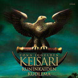 Iggulden, Conn - Keisari II Kuninkaiden kuolema: Keisari II, audiobook