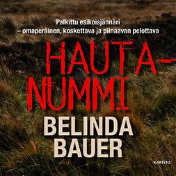 Bauer, Belinda - Hautanummi, äänikirja