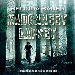 Bauer, Belinda - Kadonneet lapset, äänikirja