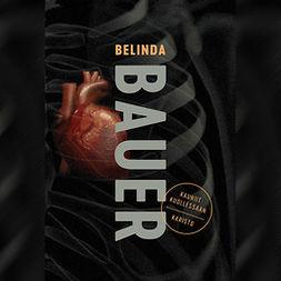 Bauer, Belinda - Kauniit kuollessaan, äänikirja