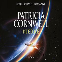 Cornwell, Patricia - Kierre, äänikirja